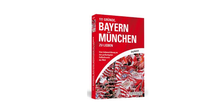 Ein Hoch dem Meister – 111 Gründe den FC Bayern zu lieben