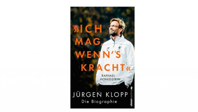 """""""Ich mag, wenn's kracht"""" - Jürgen Klopps Biographie"""